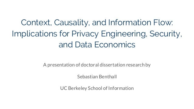 Context, Causality, and Information Flow: Implications for Privacy Engineering, Security, and Data Economics A presentatio...