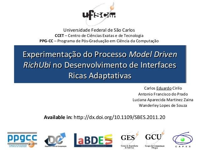 Experimentação do ProcessoExperimentação do Processo Model DrivenModel Driven RichUbiRichUbi no Desenvolvimento de Interfa...