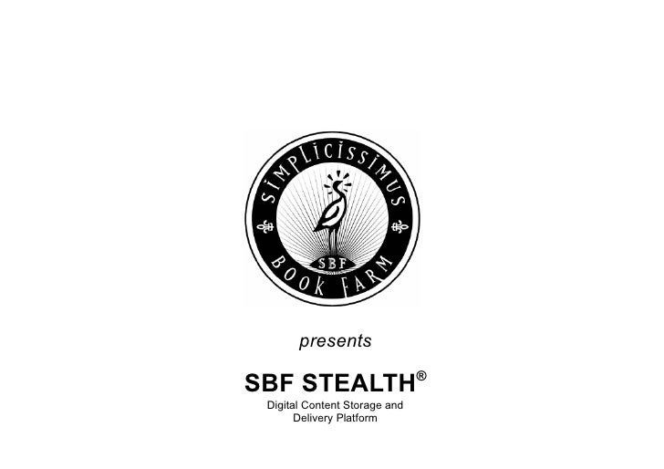 presents SBF STEALTH ® Digital Content Storage and Delivery Platform
