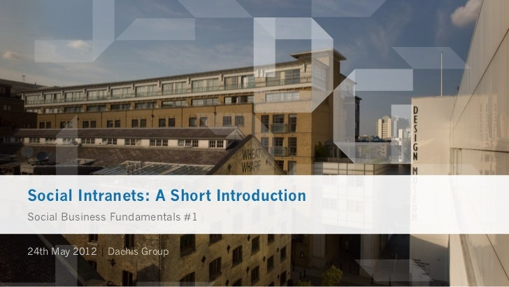 Social Intranets: A Short IntroductionSocial Business Fundamentals #124th May 2012 | Dachis Group
