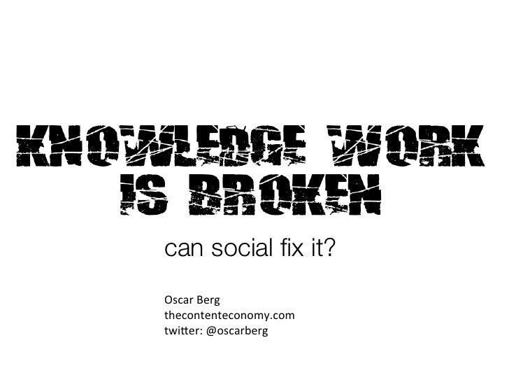 can social fix it?Oscar Berg thecontenteconomy.com twi3er: @oscarberg