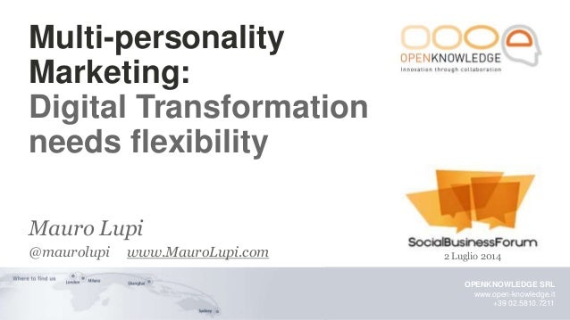 1@MauroLupi : Multi-personality Marketing @SocialBizForum 2014 OPENKNOWLEDGE SRL www.open-knowledge.it +39 02.5810.7211 Mu...