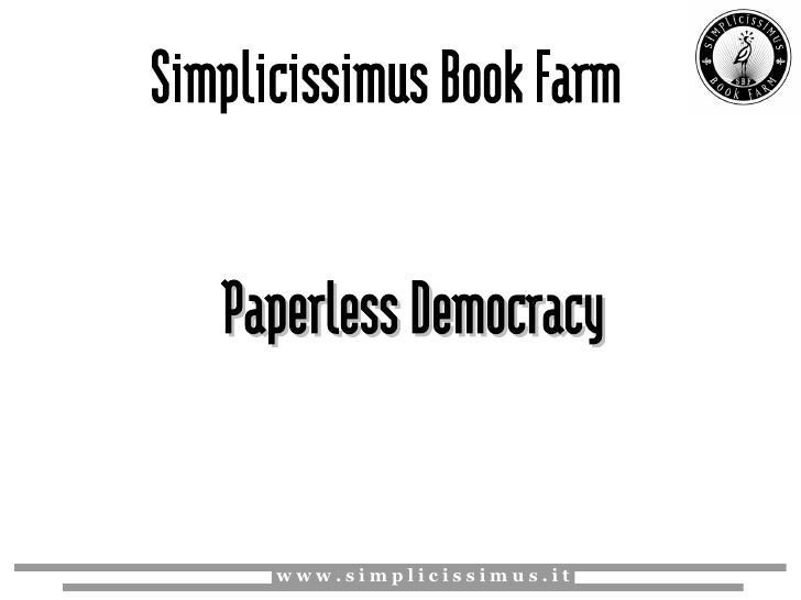 Simplicissimus Book Farm      Paperless Democracy         www.simplicissimus.it