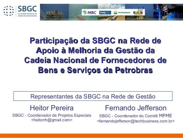 Participação da SBGC na Rede deParticipação da SBGC na Rede de Apoio à Melhoria da Gestão daApoio à Melhoria da Gestão da ...