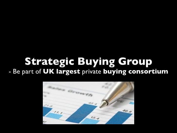 Strategic Buying Group - Be part of UK largest private buying consortium