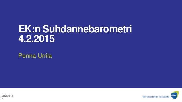 EK:n Suhdannebarometri 4.2.2015 Penna Urrila 2.2.2015Penna Urrila 1
