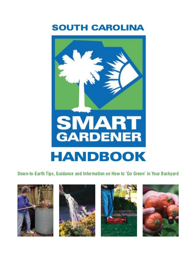 SOUTH CAROLINA                HANDBOOKDown-to-Earth Tips, Guidance and Information on How to 'Go Green' in Your Backyard