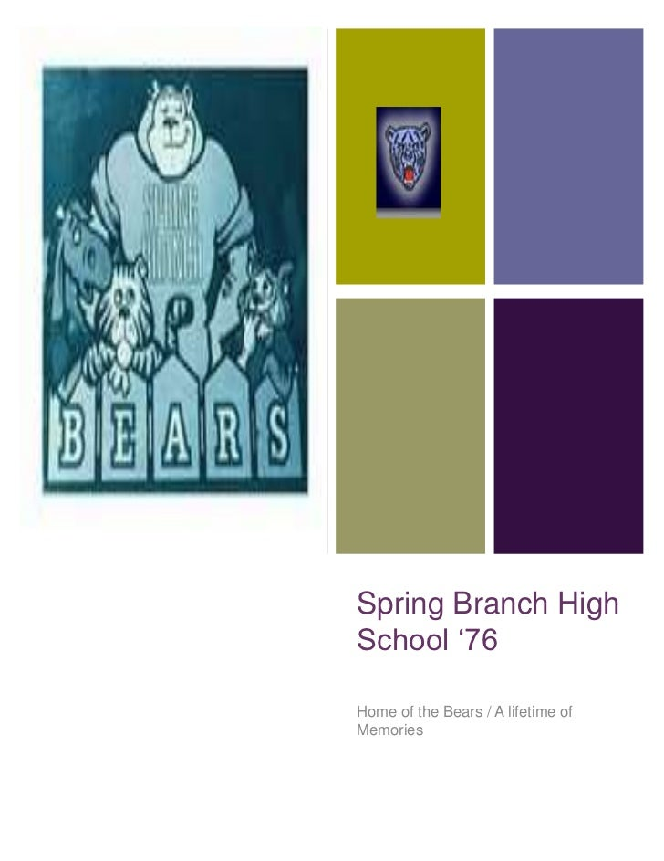 Spring Branch High School '76<br />Home of the Bears / A lifetime of Memories<br />