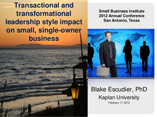 Transactional and transformational leadership style impact on small, single-owner business  Small Business Institute 2012 ...