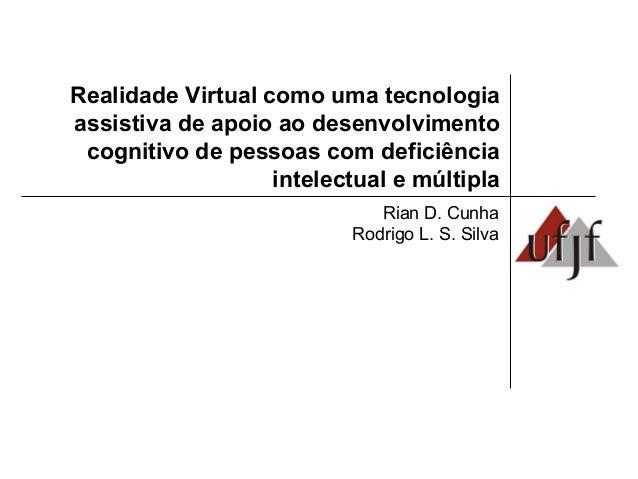 Realidade Virtual como uma tecnologia assistiva de apoio ao desenvolvimento cognitivo de pessoas com deficiência intelectu...