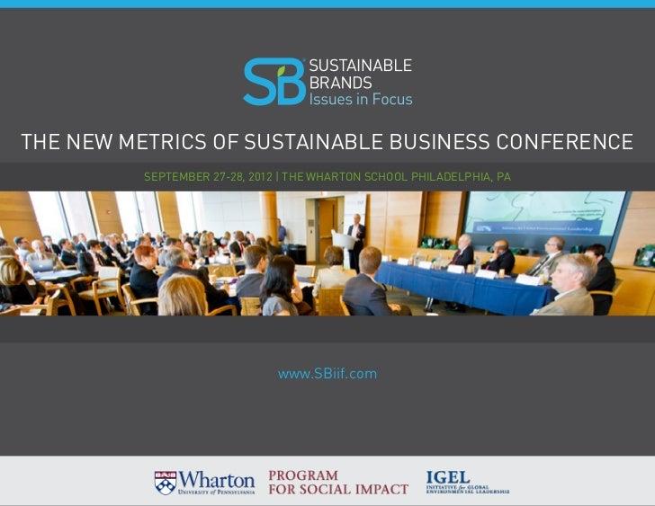 RThe New Metrics of Sustainable Business Conference          September 27-28, 2012 | The Wharton School Philadelphia, PA  ...