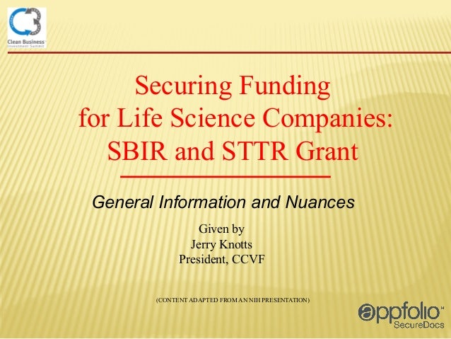 Securing Funding for Life Science Companies: SBIR and STTR Grant General Information and Nuances Given by Jerry Knotts Pre...