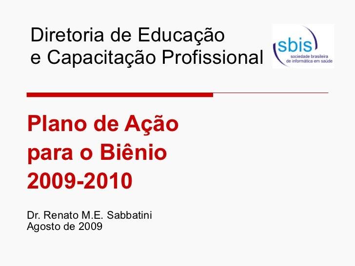 Diretoria de Educação e Capacitação Profissional <ul><ul><li>Plano de Ação  </li></ul></ul><ul><ul><li>para o Biênio  </li...