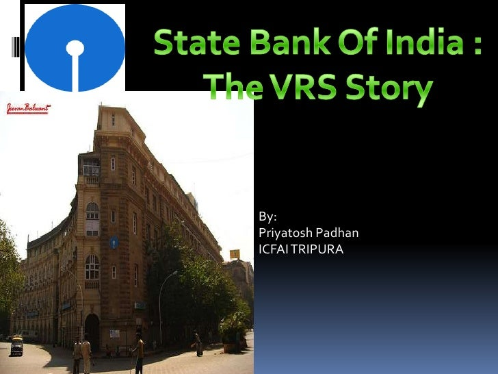 sbi vrs case State bank of india vrs case study by: saurabh ambaselkar sbi group sbi introduction public company (60% government-owned) incorporated: 1921 as the imperial bank of india employees.