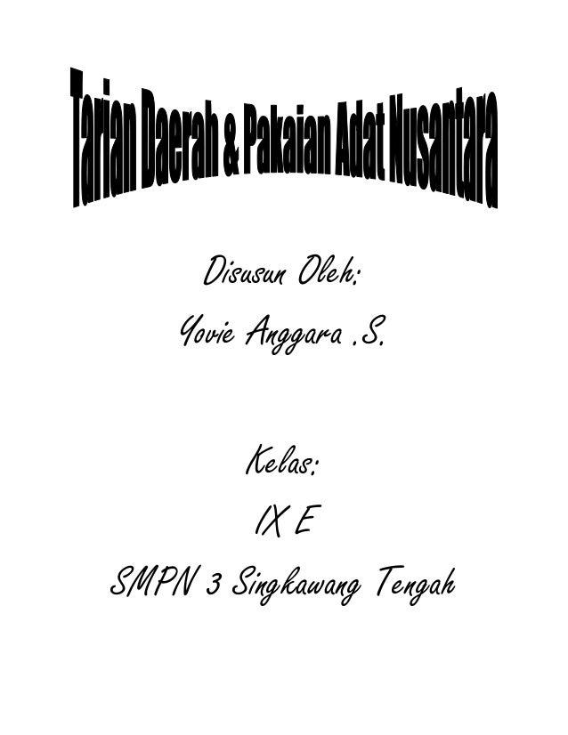 Disusun Oleh:    Yovie Anggara .S.        Kelas:         IX ESMPN 3 Singkawang Tengah
