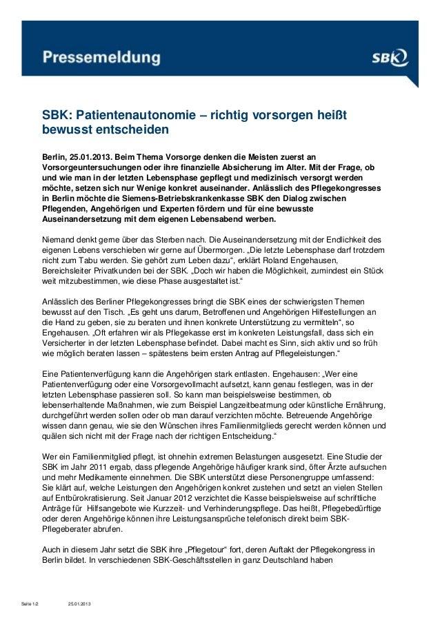 SBK: Patientenautonomie – richtig vorsorgen heißt            bewusst entscheiden            Berlin, 25.01.2013. Beim Thema...
