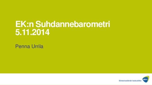 EK:n Suhdannebarometri 5.11.2014  Penna Urrila