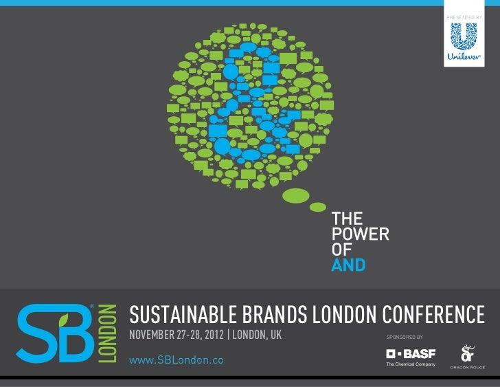 PRESENTED BYSustainable brands London ConferenceNovember 27-28, 2012 | london, uk   SPONSORED BYwww.SBLondon.co           ...