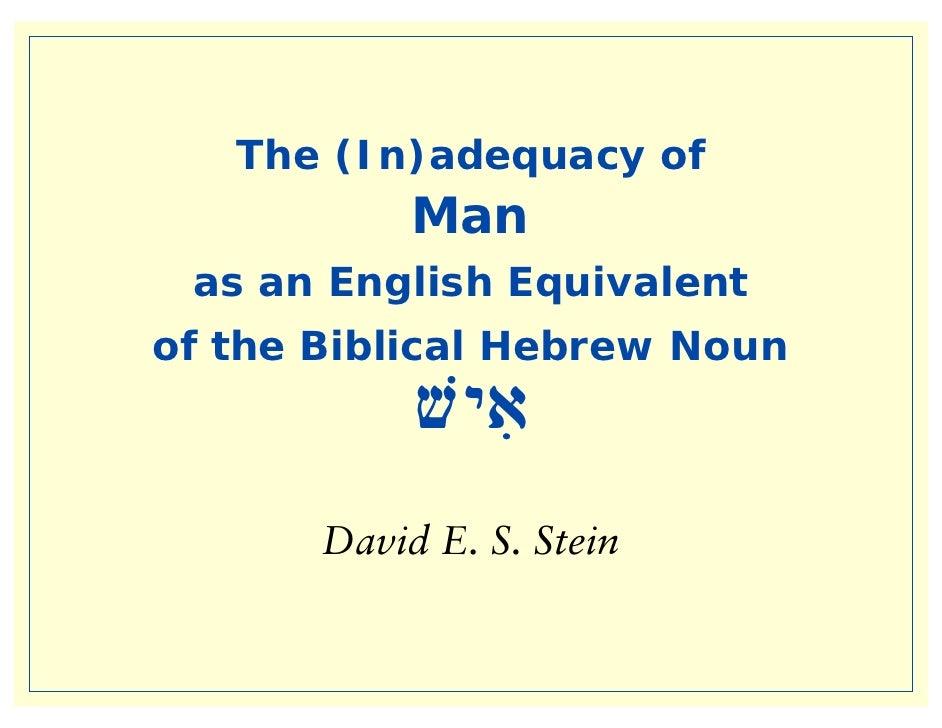 The (In)adequacy of             Man  as an English Equivalent of the Biblical Hebrew Noun             vyIa        David E....