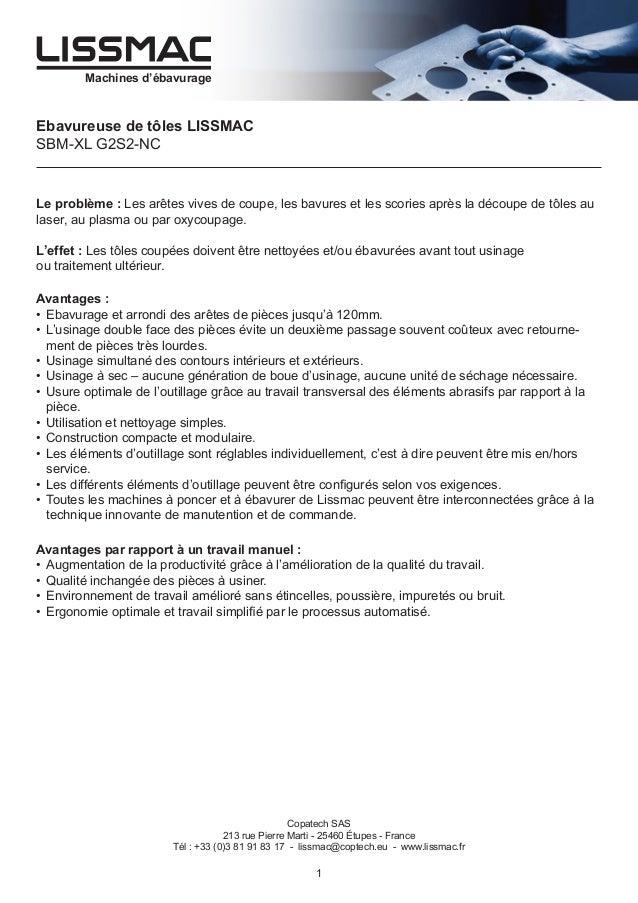 Machines d'ébavurage  Ebavureuse de tôles LISSMAC SBM-XL G2S2-NC  Le problème : Les arêtes vives de coupe, les bavures et ...