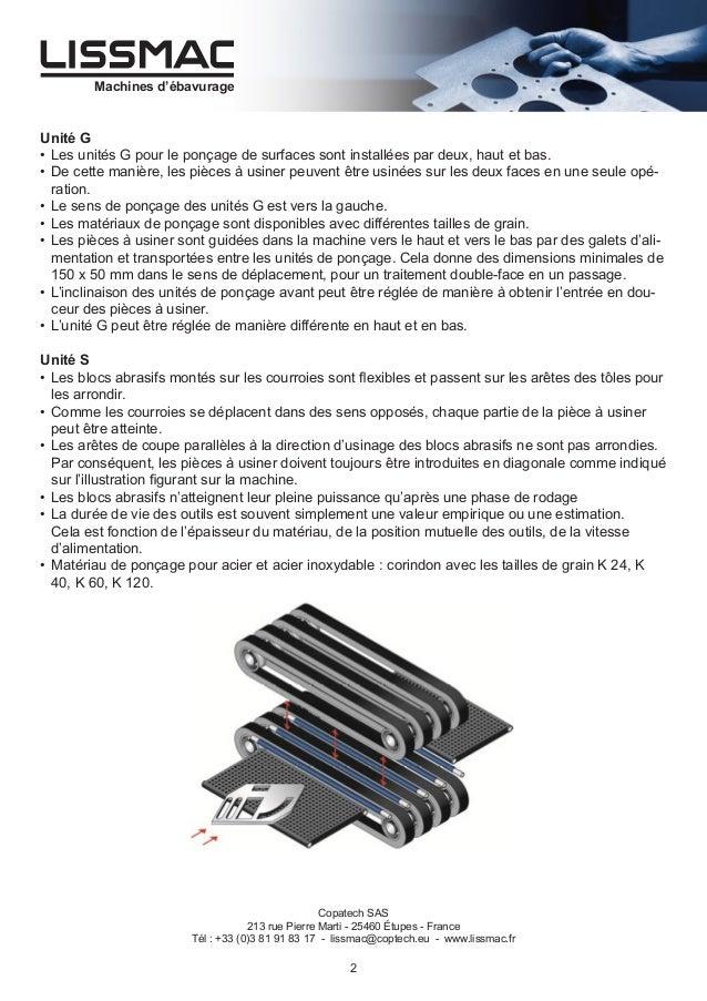 Machines d'ébavurage  Unité G • Les unités G pour le ponçage de surfaces sont installées par deux, haut et bas. • De cet...
