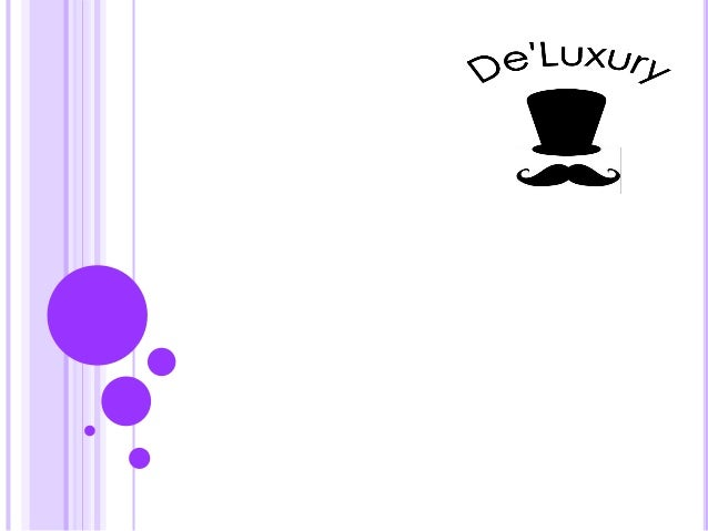 SMALL BUSINESS MANAGEMENT GROUP NAME: DE'LUXURY 26th April 2016