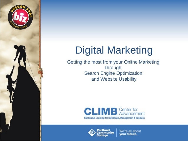 Digital Marketing Getting the most from your Online Marketing through Search Engine Optimization and Website Usability