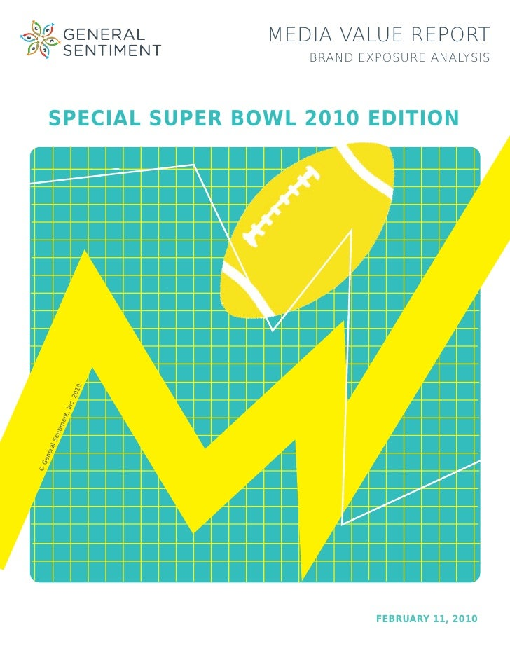 MEDIA VALUE REPORT                       BRAND EXPOSURE ANALYSIS      SPECIAL SUPER BOWL 2010 EDITION               10    ...