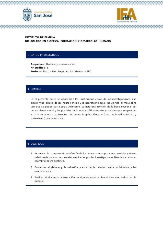 INSTITUTO DE FAMILIA DIPLOMADO EN BIO�TICA, FORMACI�N Y DESARROLLO HUMANO I. DATOS INFORMATIVOS Asignatura: Bio�tica y Neu...