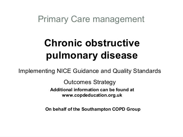 Primary Care management        Chronic obstructive        pulmonary diseaseImplementing NICE Guidance and Quality Standard...