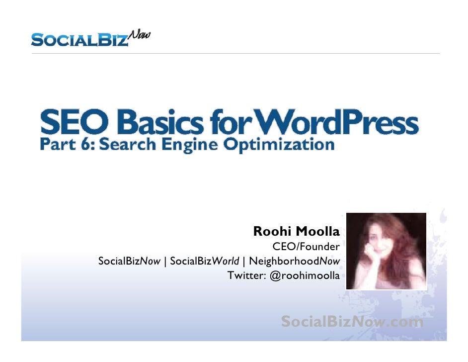 WordPress Workshop Part 6: SEO Basics                                   Roohi Moolla                                     C...