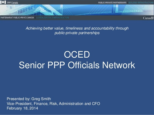 Achieving better value, timeliness and accountability through public-private partnerships  OCED Senior PPP Officials Netwo...