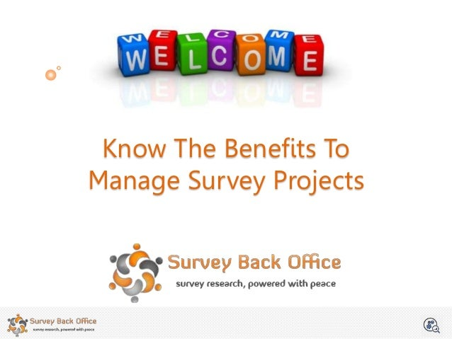 Know The Benefits To Manage Survey Projects