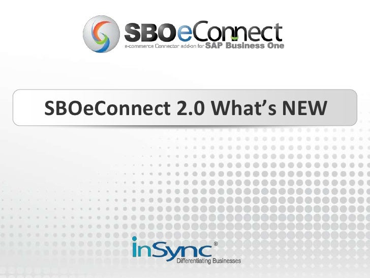 SBOeConnect 2.0 What's NEW<br />