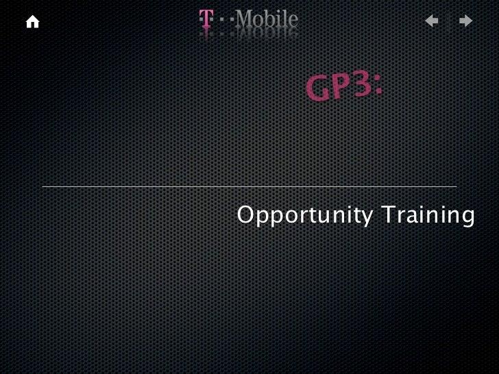 GP3:Opportunity Training