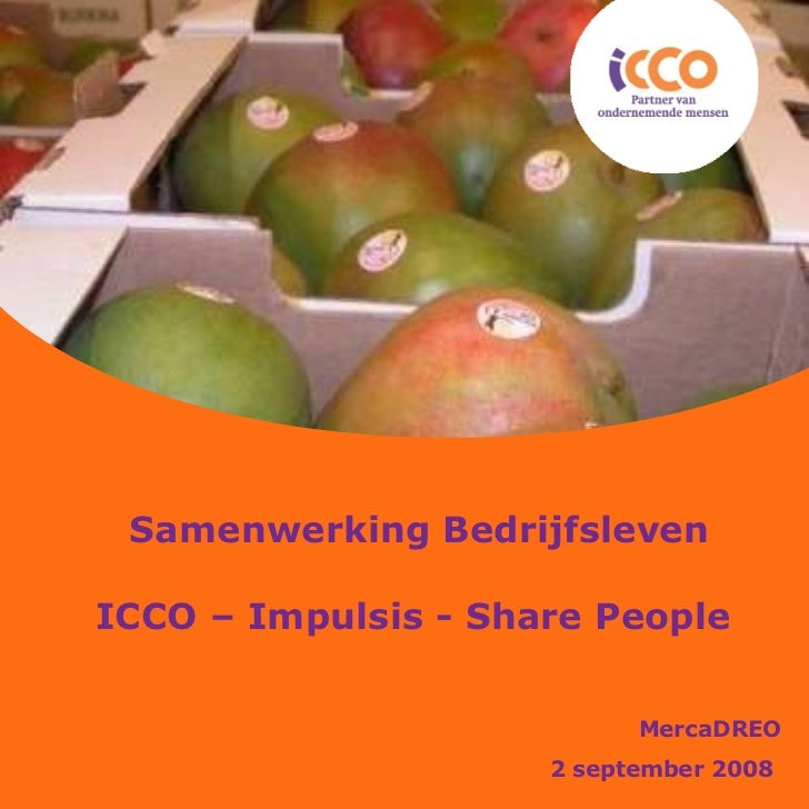 Samenwerking Bedrijfsleven ICCO – Impulsis - Share People  MercaDREO 2 september 2008