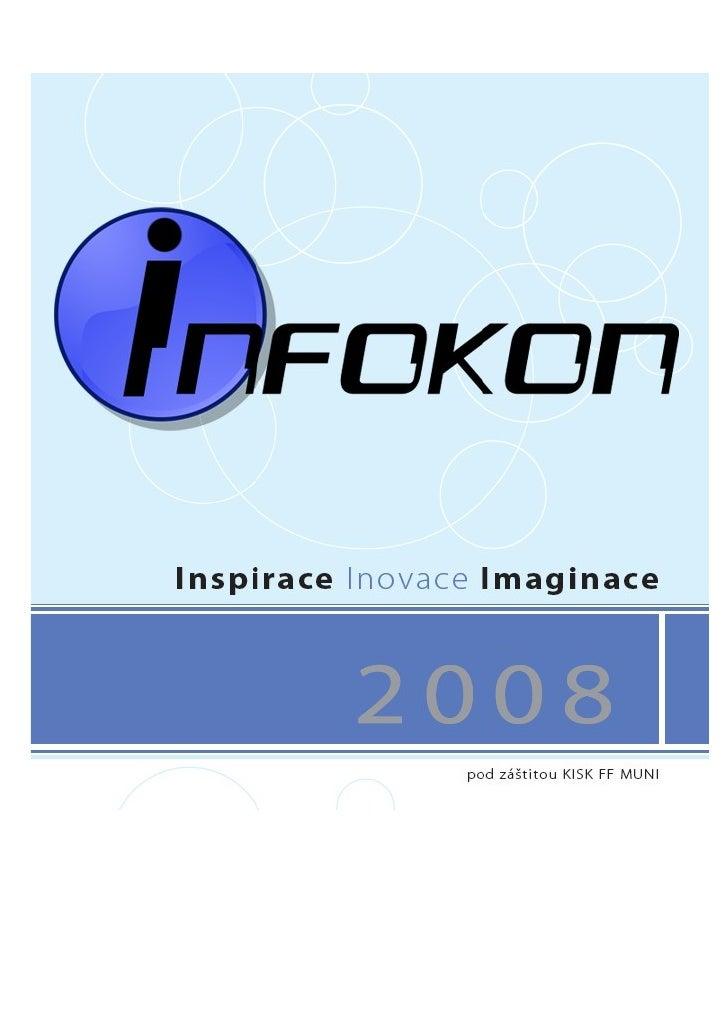 INFOKON - inspirace, inovace, imaginace           Sborník příspěvků z konference                 22. listopadu 2008       ...