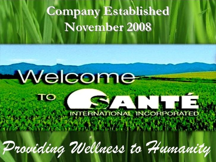 Company Established        November 2008Providing Wellness to Humanity