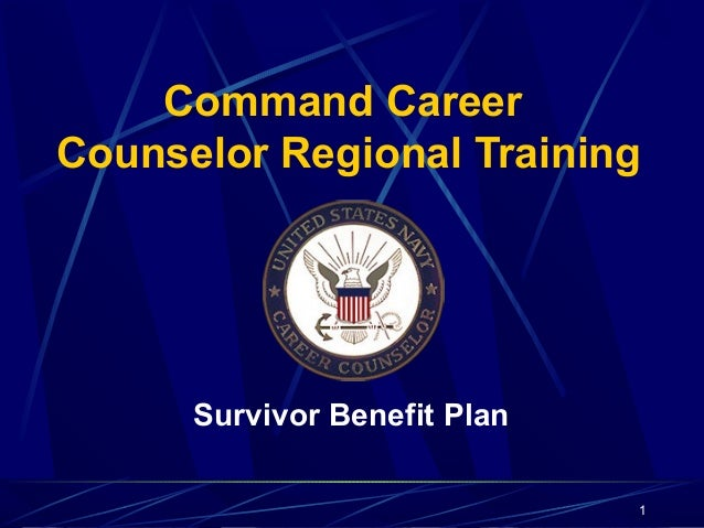 Command Career  Counselor Regional Training  Survivor Benefit Plan  1