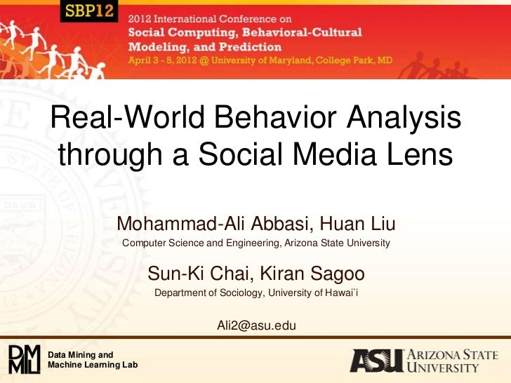 Real-World Behavior Analysisthrough a Social Media Lens               Mohammad-Ali Abbasi, Huan Liu                Compute...