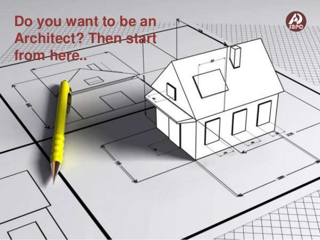 Do you want to be an architect then start from here for Do i need an architect