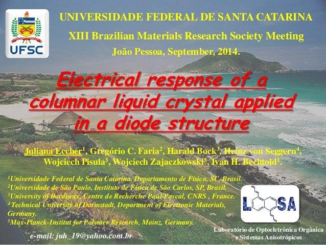 Electrical response of a columnar liquid crystal applied in a diode structure Juliana Eccher1, Gregório C. Faria2, Harald ...