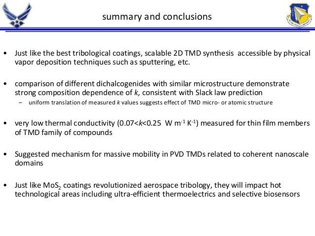 summary and conclusions  • Just like the best tribological coatings, scalable 2D TMD synthesis accessible by physical  vap...
