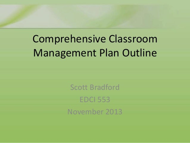 S Bradford Comprehensive Classroom Management Plan Outline
