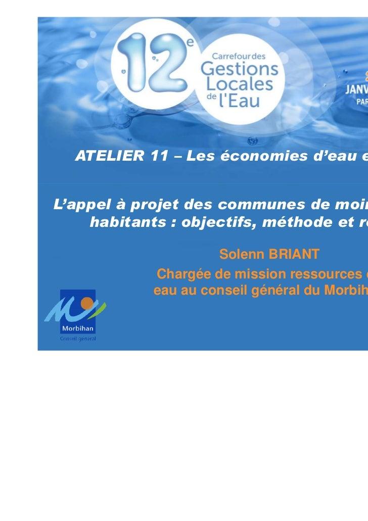 ATELIER 11 – Les économies d'eau en MorbihanL'appel à projet des communes de moins de 10 000    habitants : objectifs, mét...