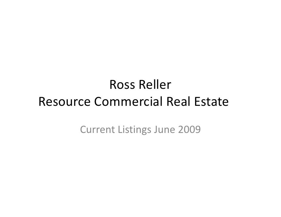 Ross Reller Resource Commercial Real Estate       Current Listings June 2009