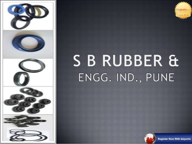  S B RUBBER & ENGG. IND. introduce ourselves as leading manufacturers of all types of Rubber Molded items since 1972 and ...