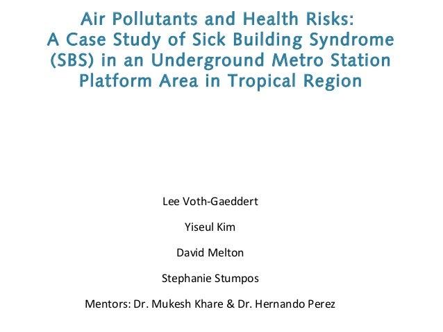 Air Pollutants and Health Risks: A Case Study of Sick Building Syndrome (SBS) in an Underground Metro Station Platform Are...