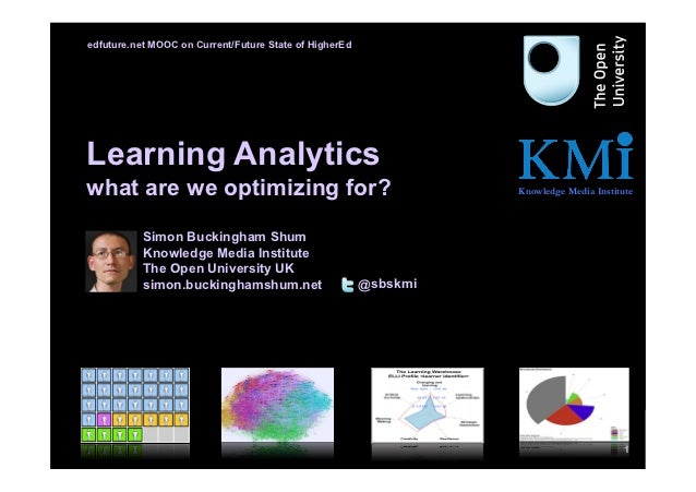 edfuture.net MOOC on Current/Future State of HigherEdLearning Analyticswhat are we optimizing for?                        ...