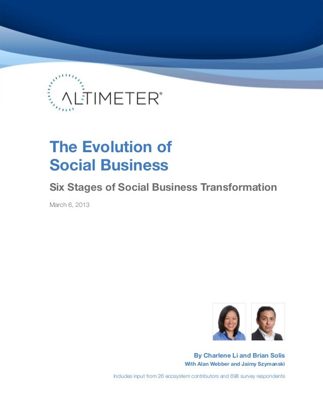 The Evolution ofSocial BusinessSix Stages of Social Business TransformationMarch 6, 2013By Charlene Li and Brian SolisWith...